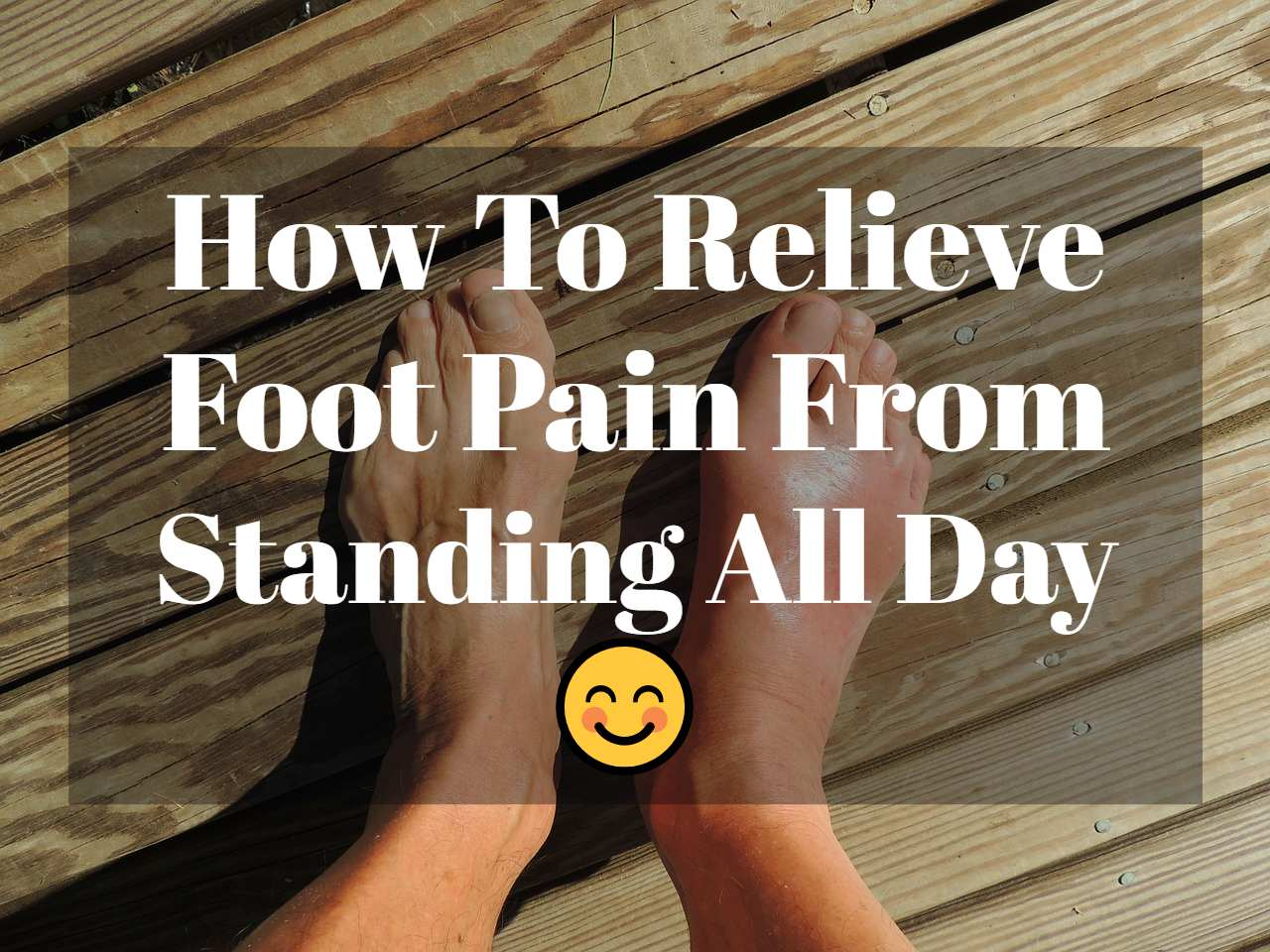 How to relieve foot pain from standing all day 😊: 6 Easy Ways!