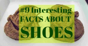 Interesting Facts About Shoes