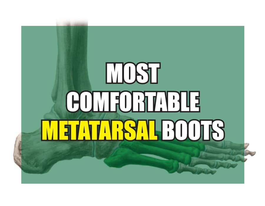 MOST-COMFORTABLE-METATARSAL-BOOTS