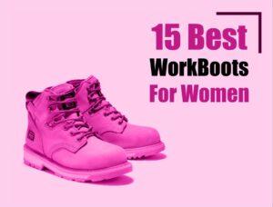 Best Work Boots For Women